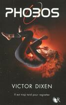 Couverture du livre « Phobos T.1 ; il est trop tard pour regretter » de Victor Dixen aux éditions R-jeunes Adultes