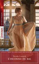 Couverture du livre « Les héritières MacMorlan t.2. ; l'inconnu du bal » de Nicola Cornick aux éditions Harlequin