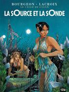 Couverture du livre « Le cycle de Cyann t.1 ; la source et la sonde » de Claude Lacroix et Francois Bourgeon aux éditions 12 Bis