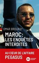 Couverture du livre « Maroc, les enquêtes interdites : au coeur de l'affaire Pegasus » de Omar Brouksy aux éditions Nouveau Monde