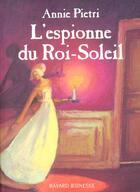 Couverture du livre « L'espionne du roi-soleil » de Annie Pietri aux éditions Bayard Jeunesse