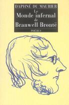 Couverture du livre « Le monde infernal de Branwell Brontë » de Daphne Du Maurier aux éditions Phebus