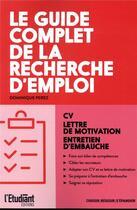 Couverture du livre « Le guide complet de la recherche d'emploi » de Dominique Perez aux éditions L'etudiant