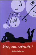 Couverture du livre « Vite, ma retraite ! » de Myriam Bellecour aux éditions Gaia