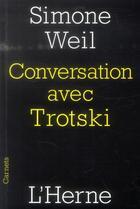 Couverture du livre « Conversation avec Trotski » de Simone Weil aux éditions L'herne