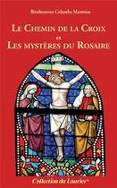 Couverture du livre « Le chemin de la croix et les mystères du rosaire » de Columba Marmion aux éditions Le Laurier