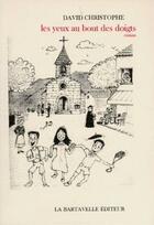 Couverture du livre « Les yeux au bout des doigts » de David Christophe aux éditions La Bartavelle