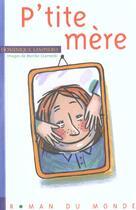 Couverture du livre « P'tite mère » de Dominique Sampiero et Monike Czarnecki aux éditions Rue Du Monde