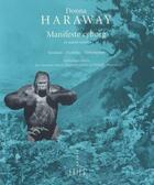 Couverture du livre « Manifeste cyborg et autres essais ; sciences, fictions, féminismes » de Donna Haraway aux éditions Exils
