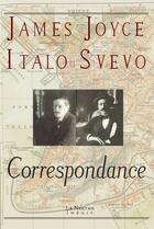 Couverture du livre « Correspondance » de James Joyce et Italo Svevo aux éditions La Nerthe Librairie