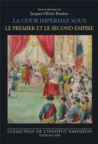 Couverture du livre « La cour imperiale sous le premier et le second empire » de Boudon J-O. aux éditions Spm Lettrage