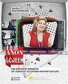 Couverture du livre « Le Liban via son petit écran ; les plus grands moments de la télévision libanaise et de la culture populaire » de Zaven Kouyoumdjian aux éditions Hachette-antoine