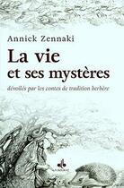 Couverture du livre « Vie et ses mystères dévoilés par les contes de tradition berbère » de Annick Zennaki aux éditions Albouraq