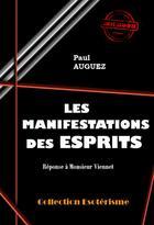 Couverture du livre « Les manifestations des esprits » de Paul Auguez aux éditions Ink Book