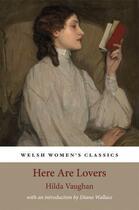 Couverture du livre « Here Are Lovers » de Wallace Diana aux éditions Honno Press Digital