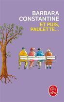Couverture du livre « Et puis, Paulette... » de Barbara Constantine aux éditions Lgf