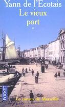 Couverture du livre « Le vieux port - tome 1 » de Yann De L'Ecotais aux éditions Pocket