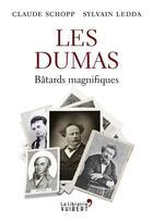 Couverture du livre « Les Dumas ; bâtards magnifiques » de Claude Schopp et Sylvain Ledda aux éditions Vuibert