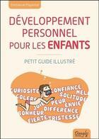 Couverture du livre « Développement personnel pour les enfants ; petit guide illustré » de Emmanuel Piquemal aux éditions Dangles