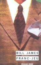 Couverture du livre « FRANC6JEU » de Bill James aux éditions Rivages