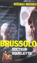 Couverture du livre « Integrale Docteur Squelette » de Brussolo-S aux éditions Vauvenargues