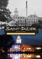 Couverture du livre « Saint-Dizier d'hier à aujourd'hui » de Stephane Lahierre et Vincent Vailhe aux éditions Editions Sutton