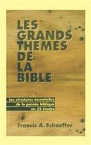 Couverture du livre « Les grands thèmes de la Bible » de Francis Schaeffer aux éditions La Maison De La Bible