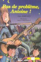 Couverture du livre « Pas de problème, Antoine ! » de Thierry Christmann et Guy Jimenez aux éditions Communication Presse Edition
