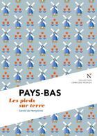 Couverture du livre « Pays-Bas ; les pieds sur terre » de Gerald De Hemptinne aux éditions Nevicata