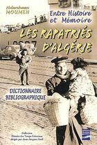 Couverture du livre « Les rapatriés d'Algérie ; entre histoire et mémoire » de Abderahmen Moumen aux éditions Gandini Jacques
