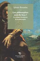 Couverture du livre « Les philosophes sont-ils fous ? la critique freudienne de la philosophie » de Sylvain Bosselet aux éditions Mimesis