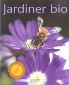 Couverture du livre « Jardiner Bio » de Patrick Mioulane aux éditions Hachette Pratique