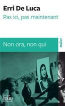 Couverture du livre « Pas ici, pas maintenant ; non ora, non qui » de Erri De Luca aux éditions Gallimard