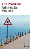 Couverture du livre « Petits suicides entre amis » de Arto Paasilinna aux éditions Gallimard