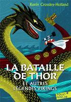 Couverture du livre « La bataille de Thor et autres légendes vikings » de Kevin Crossley-Holland aux éditions Gallimard-jeunesse