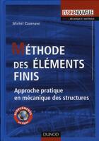Couverture du livre « Méthode des éléments finis ; approche pratique en mécanique des structures » de Michel Cazenave aux éditions Dunod