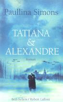 Couverture du livre « Tatiana & alexandre » de Paullina Simons aux éditions Robert Laffont
