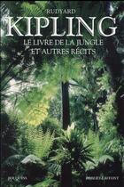 Couverture du livre « Le livre de la jungle ; et autres récits » de Rudyard Kipling aux éditions Robert Laffont