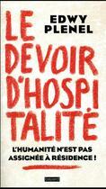 Couverture du livre « Le devoir d'hospitalité ; l'humanité n'est pas assignée à résidence ! » de Edwy Plenel aux éditions Bayard