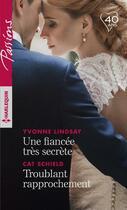 Couverture du livre « Une fiancée très secrète ; troublant rapprochement » de Yvonne Lindsay et Cat Schield aux éditions Harlequin