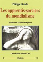 Couverture du livre « Chroniques barbares t.11 ; les apprentis-sorciers du mondialisme » de Philippe Randa aux éditions Dualpha