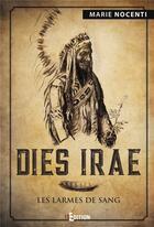 Couverture du livre « Dies irae ; les larmes de sang » de Nocenti Marie aux éditions Is Edition