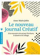 Couverture du livre « Le nouveau journal créatif » de Anne-Marie Jobin aux éditions Marabout
