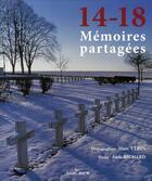 Couverture du livre « 14-18 ; mémoires partagées de la Grande Guerre » de Richard/Verin aux éditions Renaissance Du Livre