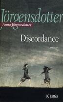 Couverture du livre « Discordance » de Anna Jorgensdotter aux éditions Lattes
