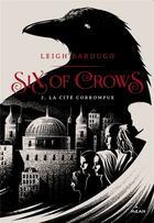 Couverture du livre « Six of crows T.2 ; la cité corrompue » de Leigh Bardugo aux éditions Milan