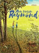 Couverture du livre « Mon voisin Raymond » de Troub'S aux éditions Futuropolis