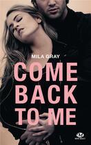 Couverture du livre « Come back to me » de Mila Gray aux éditions Milady