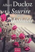 Couverture du livre « Un sourire pour Mathilde » de Albert Ducloz aux éditions De Boree