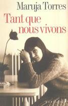 Couverture du livre « Tant que nous vivons » de Maruja Torres aux éditions Metailie